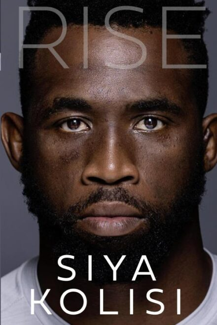 RISE BY SIYA KOLISI – His truth. His story. In his words.